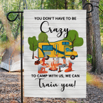 You Don't Have To Be Crazy Camping Flag