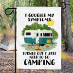 I Googled My Symptoms, I Love Camping GARDEN FLAG