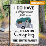 I Do Have A Retirement Plan … I Plan On Camping - Camping Flag