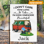 I Don't Care How Long It Takes, I'm Going Somewhere Beautiful - Camping Flag
