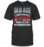 Old Age In My Joints Too