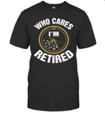 Who Cares I'm Retired