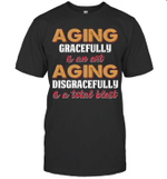 Aging Disgracefully Is A Total Blast