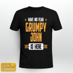 Personalized Grumpy Is Here T-shirt
