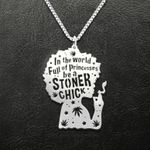 Weed in a world full of princesses be a stoner chick Handmade 925 Sterling Silver Pendant Necklace