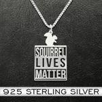 Squirrel Lives Matter Handmade 925 Sterling Silver Pendant Necklace
