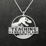 Teacher Jurassic Dinosaur Teaching Is A Walk In The Park Handmade 925 Sterling Silver Pendant Necklace