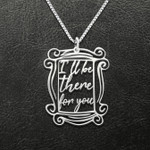 Friends Mirror I'll Be There For You Handmade 925 Sterling Silver Pendant Necklace
