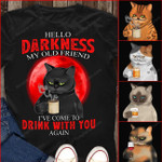 HELLO DARKNESS MY OLD FRIEND I'VE COME TO DRINK WITH YOU GRUMPY CAT PERSONALIZED  T-shirt NTP