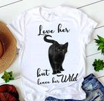 Love Her But Leave Her Wild Cat T-shirt