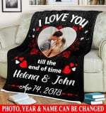 Custom Photo Name And Date I Love You Till The End Of Time Fleece Blanket HQD-21XT005