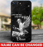 Love him but leave him wild Personalized Phonecase