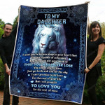 To My Daughter I Want You To Believe Deep In Your Heart That Lion Fleece Blanket NVL-21NQ006