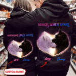 Personalized Nothing Sense We're - Makes When Apart Wolf Hoodie HQT-16MQ003