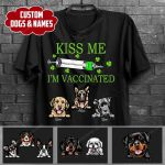 Personalized Kiss Me I'm Vaccinated Dog T-shirt