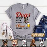 DOGS SOLVES MOST OF MY PROBLEMS Personalized Dog T-shirt NLA-16SH002