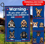 All who enter will be Sniffed, Licked, Slobbered on & Love by Dogs Garden Flag HQD-FXT009