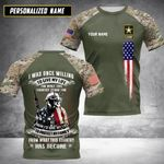US Army I Was Once Willing To Give My Life For What This Country Stood For 3D Full Printing HTT-CT00340