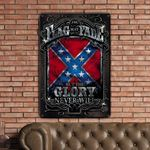 The Flag May Fade But The Glory Never Will Rebel Glory Metal Sign HTT-29TT035