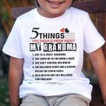 5 things you should know about my grandma crazy love me can't control mouth has anger issues don't mess with her tshirt