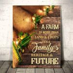 A Farm Is More Than Land & Crops It'S Family'S Heritage poster canvas