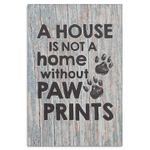 A house is not home without paw prints for dog lovers poster canvas