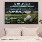 Golf Dad&Mom To Daughter Never Lose poster canvas