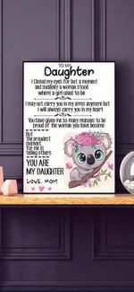 Koala to my daughter proudest moment for me is telling others you are my daughter mom poster canvas