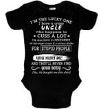 Lucky One Have Crazy Uncle Born In December Hurt Me They Never Find Your Body Rabbit Skins Baby Onesie
