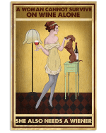 Cannot Survive On Wine Alone Need A Wiener Dachshund Poster