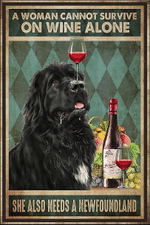Cannot Survive On Wine Alone Need A Newfoundland Dog Poster