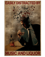 Easily Distracted By Music And Liquor Drinking Man Poster
