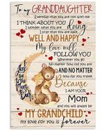 To My Granddaughter I Love You To The Moon And Back My Love For You Is Forever Bear Poster