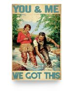 You & Me We Got This Fishing Couple Poster