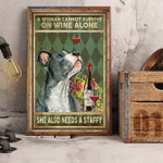 Cannot Survive On Wine Alone Need A Staffy Dog Poster