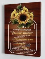 To My Granddaughter Love You To The End Of Time Sunflower Poster