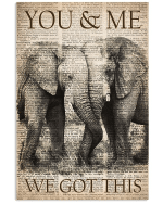 You And Me We Got This Elephant Poster