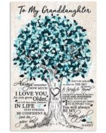 To My Granddaughter You Will Always Be My Baby Girl Blue Tree Poster