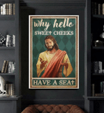 Why Hello Sweet Cheeks Jesus Poster