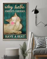 Why Hello Sweet Cheeks Laughing Cat Poster