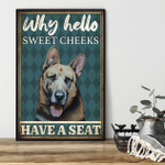 Why Hello Sweet Cheeks German Shepherd Poster