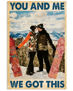 You And Me We Got This Snowboarding Couple Poster