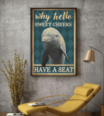 Why Hello Sweet Cheeks Dolphin Poster
