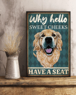 Why Hello Sweet Cheeks Golden Retrieve Poster