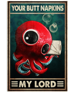 Your Butt Napkins My Lord Cute Baby Octopus Poster