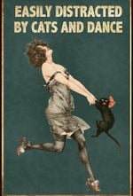 Easily Distracted By Cats And Dance Dancing Lady And Her Cat Poster