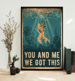 You And Me We Got This Ocean Poster
