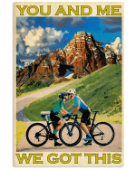 You And Me We Got This Cycling Poster