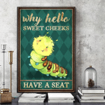 Why Hello Sweet Cheeks Caterpillar Canvas