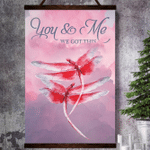 You And Me We Got This Pink Dragonfly Canvas Poster
